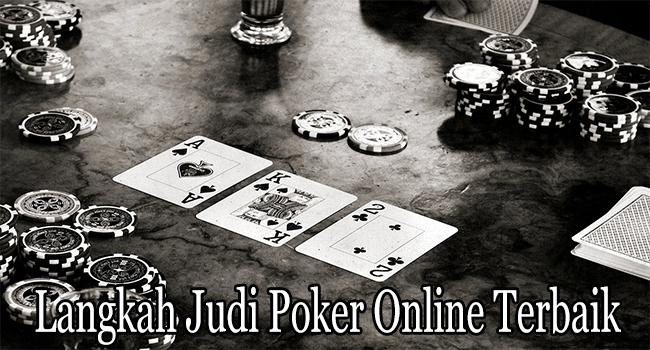 Langkah Judi Poker Online Terbaik Agar Bermain dengan Profesional