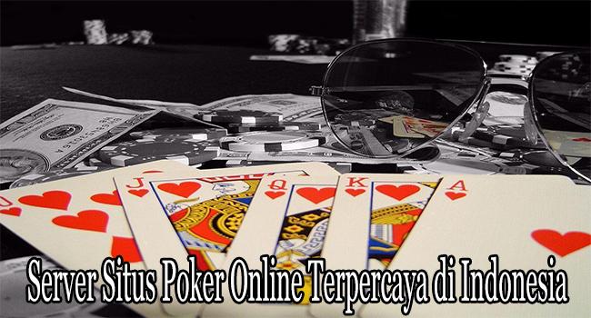 Server Situs Poker Online Terpercaya di Indonesia